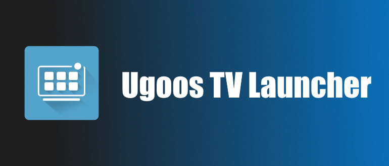 Ugoos TV Launcher